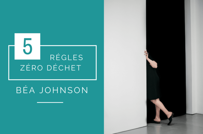5 regles zero dechet bea johnson