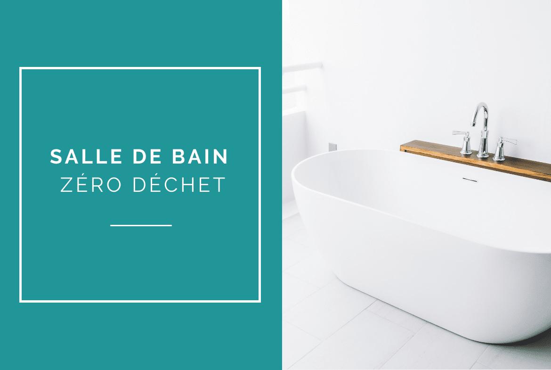 salle de bain zero dechet r duire ses d chets dans sa salle de bain. Black Bedroom Furniture Sets. Home Design Ideas