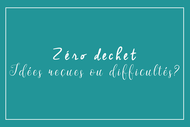 J\u0027imagine que vous avez déjà entendu parler des idées reçues sur le zéro  déchet « Le zéro déchet ça coute cher », « Le zéro déchet ça prend du temps  »