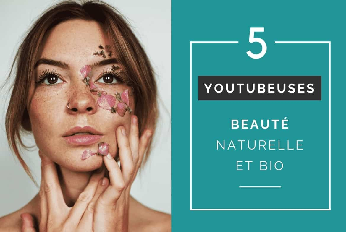 influenceuses-youtubeuses-beaute-bio