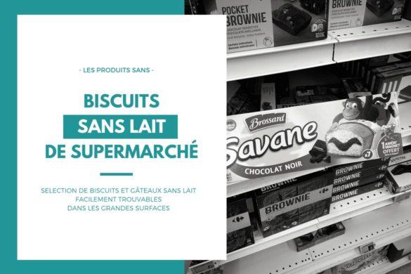 trouver-des-biscuits-sans-lait-supermarche