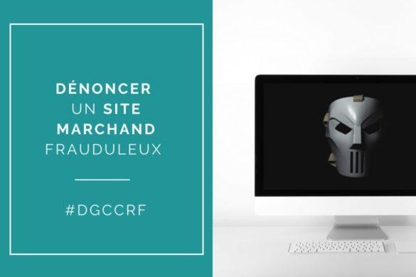 comment dénoncer un site marchand à la DGCCRF