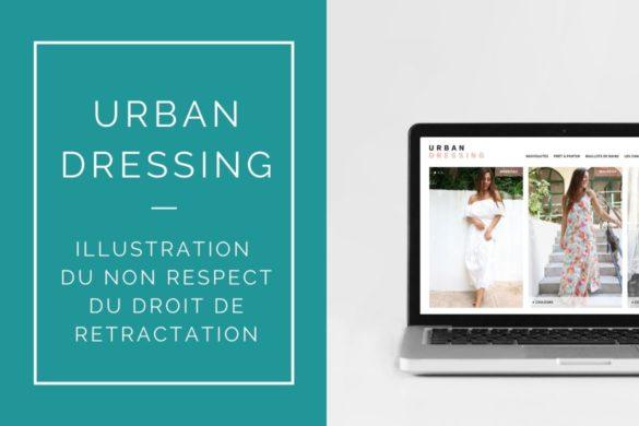 URBAN DRESSING NON RESPECT DROIT RETRACTATION