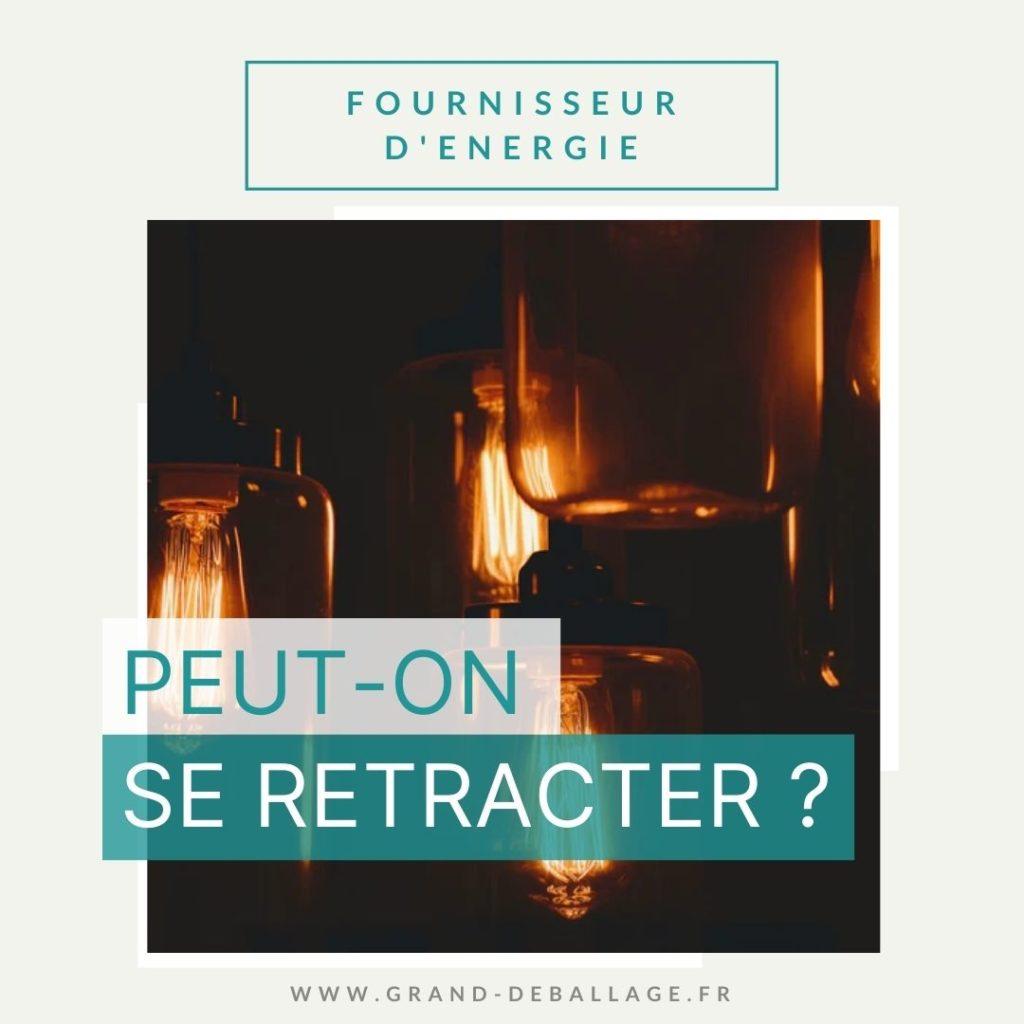 se-retracter-fournisseur-energie